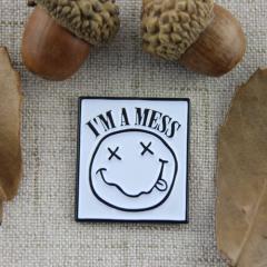 I'm a Mess Custom Lapel Pins
