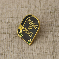 Pushing Up Daisies Customized Pins