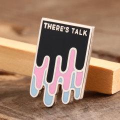THERE'S TALK Custom Pins