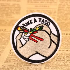 Like a Taco Custom Patches