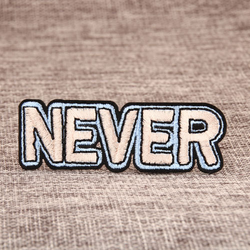 NEVER Custom Embroidered Patches