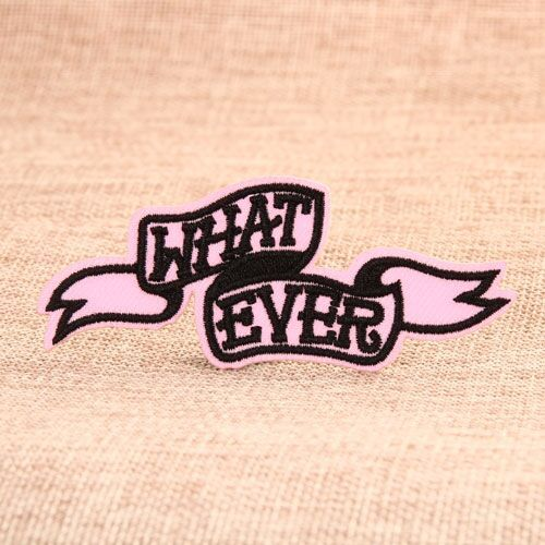 Whatever Embroidered Patches