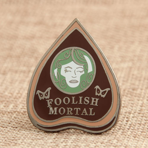 Foolish Mortal Enamel Pins